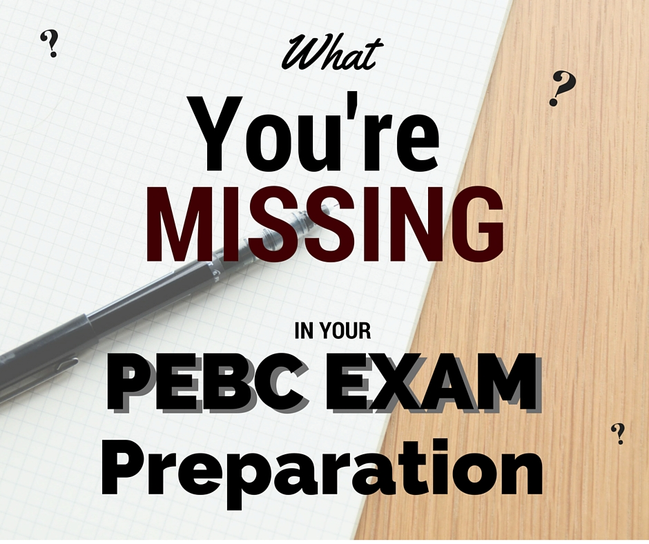 What you're missing on your pebc exam study preparation